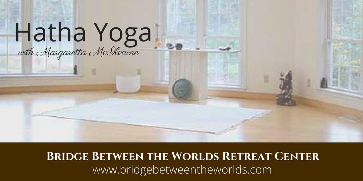 Hatha Yoga Classes with instructor Margaretta Mcilvaine, founder of Bridge Between the Worlds | visit bridgebetweentheworlds.com for more information